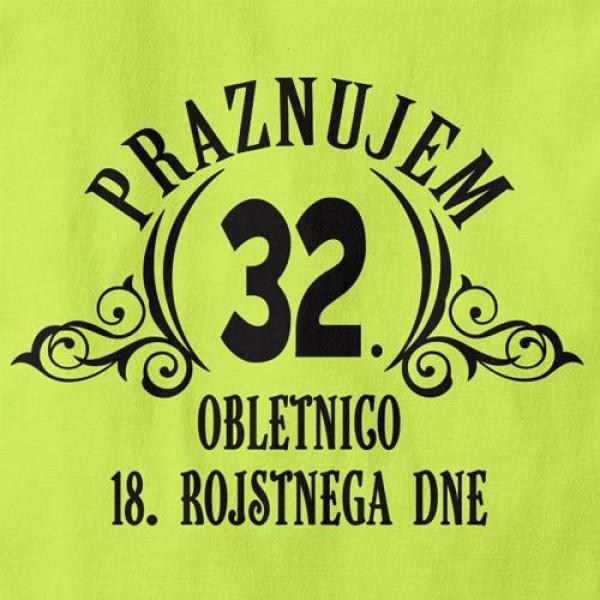 Majica Praznujem 32. obletnico 18. rojstnega dne