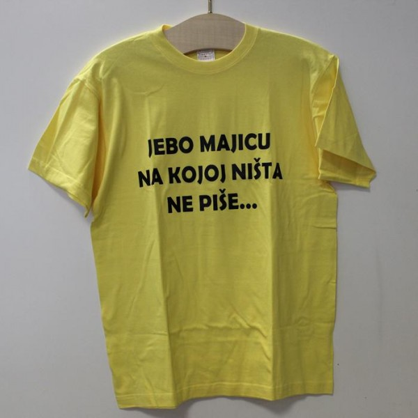 Majica Jebo majicu na kojoj nista ne pise