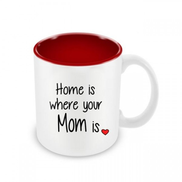 Skodelica Home is where your mom is