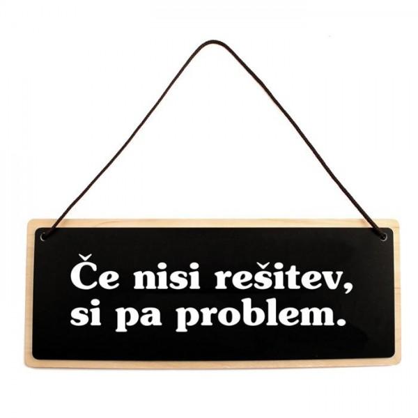 Tablica za vrata Če nisi rešitev, si pa problem